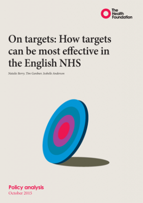 On targets: How targets can be most effective in the English NHS